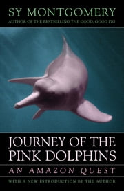 Journey of the Pink Dolphins - An Amazon Quest ebook by Sy Montgomery