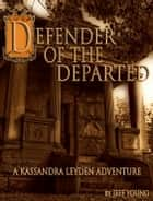 Defender of the Departed ebook by Jeff Young