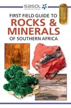 First Field Guide to Rocks & Minerals of Southern Africa ebook by Bruce Cairncross