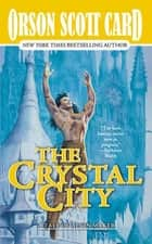 The Crystal City ebook by Orson Scott Card