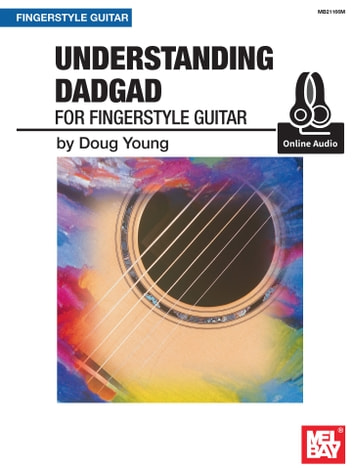 Understanding DADGAD for Fingerstyle Guitar ebook by Doug Young