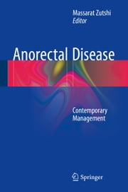 Anorectal Disease - Contemporary Management ebook by Massarat Zutshi
