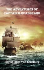The Adventures of Captain R.Readbeard ebook by Rhyno Janse Van Rensburg