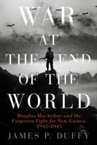 War at the End of the World ebook by James P. Duffy