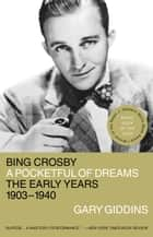Bing Crosby ebook by Gary Giddins