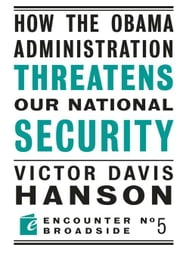 HOW THE OBAMA ADMINISTRATION THREATENS OUR NATIONA ebook by Hanson, Victor