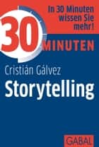 30 Minuten Storytelling ebook by Cristián Gálvez