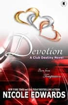 Devotion ebook by Nicole Edwards