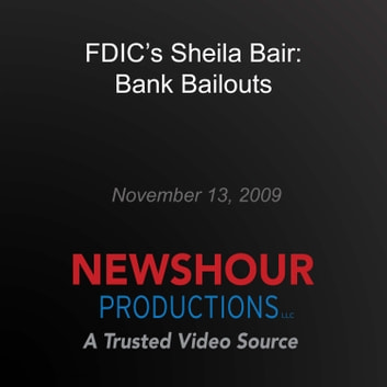 FDIC's Sheila Bair: Bank Bailouts audiobook by PBS NewsHour