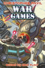 War Games ebook by Christopher Anvil,Eric Flint