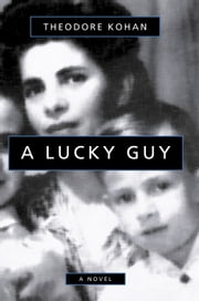 A Lucky Guy ebook by Theodore Kohan