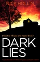 Dark Lies - An unputdownable crime thriller with gripping mystery and suspense ebook by Nick Hollin