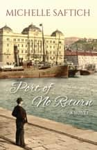 Port of No Return ebook by Michelle Saftich