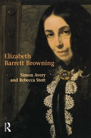 Elizabeth Barrett Browning ebook by Simon Avery,Rebecca Stott