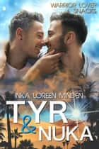 Tyr & Nuka - Warrior Lover Snack 3 eBook by Inka Loreen Minden