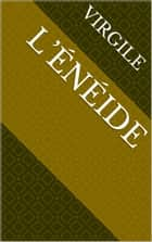 L'Énéide ebook by Virgile