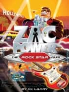 Zac Power Special Files #2: The Rockstar Files ebook by H. I. Larry