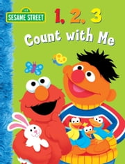 123 Count with Me (Sesame Street Series) ebook by Naomi Kleinberg,Christopher Moroney