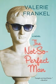 The Not-So-Perfect Man ebook by Valerie Frankel