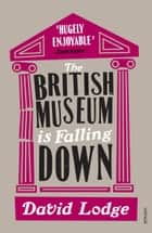 The British Museum Is Falling Down ebook by David Lodge