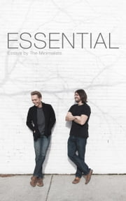Essential - Essays by The Minimalists ebook by Joshua Fields Millburn,Ryan Nicodemus