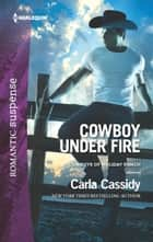 Cowboy Under Fire ebook by Carla Cassidy