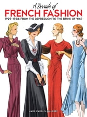 A Decade of French Fashion, 1929-1938 - From the Depression to the Brink of War ebook by Mary Carolyn Waldrep