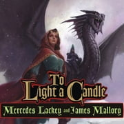 To Light a Candle audiobook by Mercedes Lackey, James Mallory