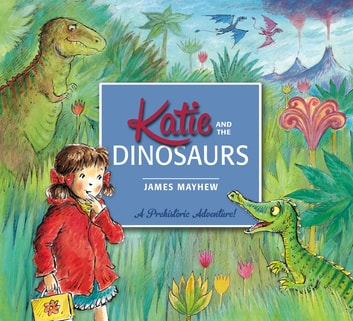 Katie and the Dinosaurs ebook by James Mayhew