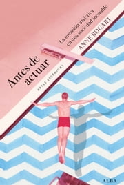 ANTES DE ACTUAR ebook by Anne BOGART