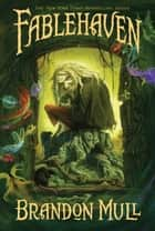 Fablehaven Volume 1 ebook by Brandon Mull