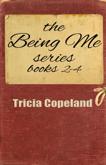 The Being Me Series Books 2-4 ebook by Tricia Copeland