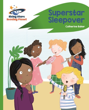 Reading Planet - Superstar Sleepover - Green: Rocket Phonics ebook by Catherine Baker