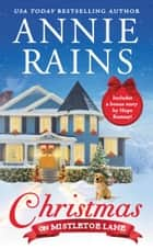 Christmas on Mistletoe Lane - Two stories for the price of one ebook by Annie Rains