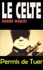 Permis de tuer ebook by Robert Morcet