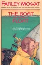 The Boat Who Wouldn't Float ebook by Farley Mowat