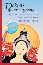 Dakini's Warm Breath - The Feminine Principle in Tibetan Buddhism ebook by Judith Simmer-Brown