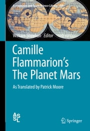 Camille Flammarion's The Planet Mars - As Translated by Patrick Moore ebook by Camille Flammarion,William Sheehan,Patrick Moore