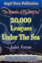 Twenty Thousand Leagues Under the Sea : [Illustrations ,Free Video Link and Free Audio Book Link] ebook by Jules Verne