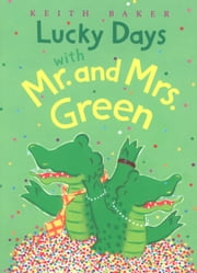 Lucky Days with Mr. and Mrs. Green ebook by Keith Baker