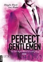 Perfect Gentlemen - Ein One-Night-Stand ist nicht genug ebook by Lexi Blake, Shayla Black, Nele Quegwer,...
