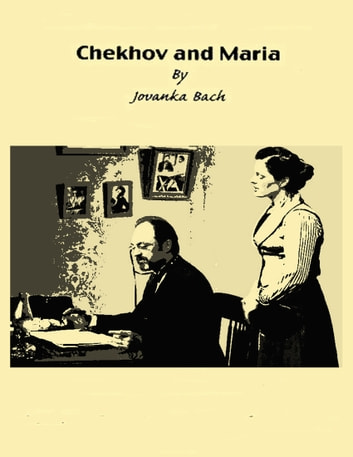Chekhov and Maria ebook by John Starcevich Productions