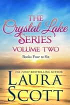 Crystal Lake Series Volume 2 Books 4-6 - A Small Town Christian Romance Series ebook by Laura Scott