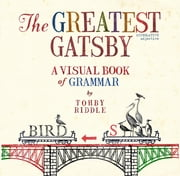 The Greatest Gatsby: A Visual Book of Grammar - A Visual Book of Grammar ebook by Tohby Riddle