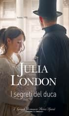 I segreti del duca - I Grandi Romanzi Storici Special eBook by Julia London