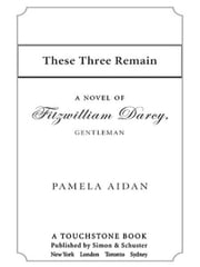 These Three Remain - A Novel of Fitzwilliam Darcy, Gentleman ebook by Pamela Aidan