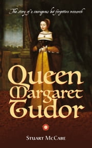 Queen Margaret Tudor ebook by Stuart McCabe