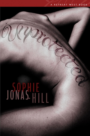 Unprotected ebook by Sophie Jonas-Hill