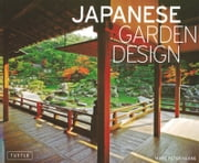Japanese Garden Design ebook by Marc P. Keane,Haruzo Ohashi