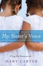 My Sister's Voice ebook by Mary Carter